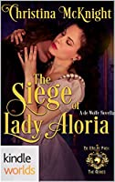 The Siege of Lady Aloria (World of de Wolfe Pack)