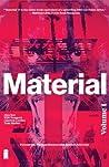 Material, Vol. 1
