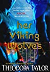 Her Viking Wolves by Theodora Taylor