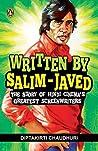 Written by Salim-Javed: The Story of Hindi Cinema's Greatest Screenwriters