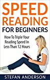 Speed Reading: Triple Your Reading Speed in Less Than 12 Hours & Maximize Your: Reading, Study Skills, & Time Management (Concentration, Cognitive Skills, Brain Training)