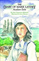 The Diary of Marie Landry: Acadian Exile