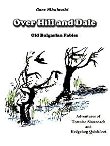 Over Hill and Dale: Old Bulgarian Fables