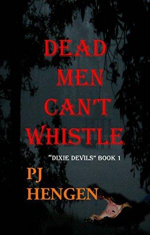 Dead Men Can't Whistle (Dixie Devils Book 1)
