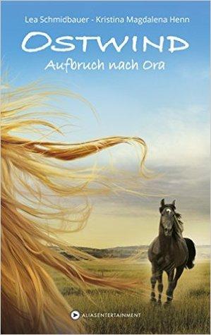 Aufbruch Nach Ora Ostwind 3 By Lea Schmidbauer