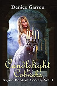 Candlelight & Cobwebs (Avyon Book of Secrets Vol. I 1)