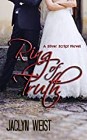 Ring of Truth (A Silver Script Novel)