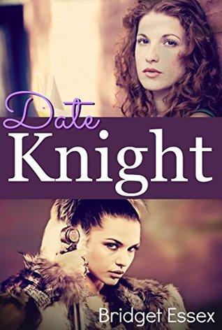 Date Knight (Knight Legends, #3)