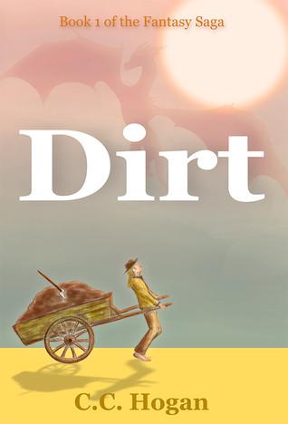 Dirt by C.C. Hogan
