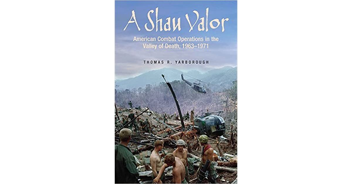 A Shau Valor American Combat Operations In The Valley Of Death