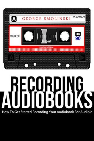 Recording Audiobooks: How Record Your Audiobook Narration For