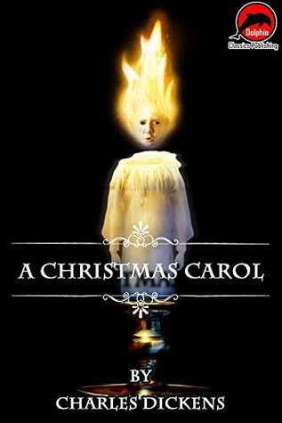 A Christmas Carol (Quotes Illustrated), (Unabridged Version)