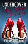 Undercover In Six Inch Stilettos (Secret Lives Series Book 1)