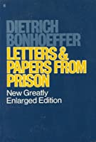 Letters & Papers From Prison (New Greatly Enlarged Edition)