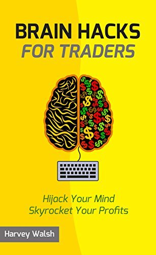 Brain-Hacks-For-Traders-Hijack-Your-Mind-Skyrocket-Your-Profits