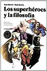 Los superhéroes y la filosofía by Tom Morris