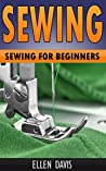 Sewing: Sewing For Beginners (With Images): (Sewing Patterns, Sewing Projects, How to Sew, Sewing for Beginners)
