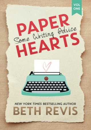 Paper Hearts, Volume 1: Some Writing Advice (Paper Hearts, #1)