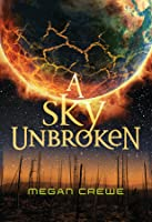 A Sky Unbroken (Earth & Sky, #3)