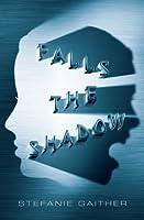 Falls the Shadow(Falls the Shadow #1)