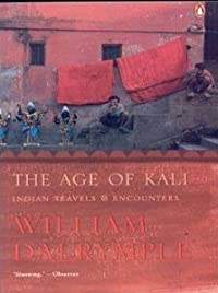 The Age of Kali: Indian Travels & Encounters