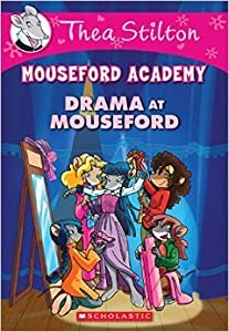 Drama at Mouseford (Mouseford Academy #1)