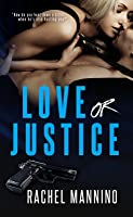 Love or Justice (Protect and Serve, #1)