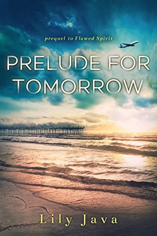 Prelude For Tomorrow (Flawed Spirit Series Book 1)