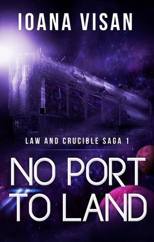 No Port to Land (Law and Crucible Saga, #1)