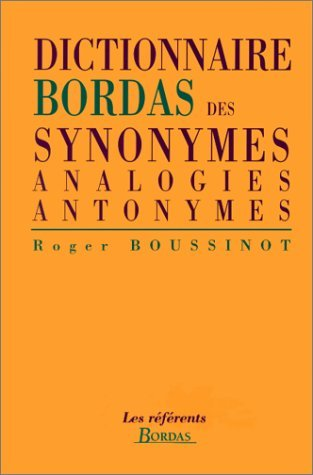 Dictionnaire DES Synonymes, Analogies Et Antonymes