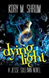 Dying Light (Dying for a Living, #4)
