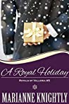 A Royal Holiday (Royals of Valleria, #5)