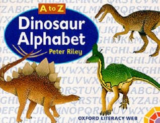 A to Z Dinosaur Alphabet: Oxford Literacy Web Non-Fiction Year 1 (Animals)