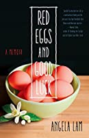 Red Eggs and Good Luck: A Chinese-American Memoir about Faith, Family, and Forgiveness