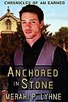 Anchored in Stone by Meraki P. Lyhne