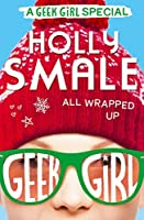 All Wrapped Up (Geek Girl #1.5)