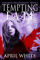 Tempting Fate (The Immortal Descendants, #2)