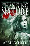 Changing Nature (The Immortal Descendants, #3)