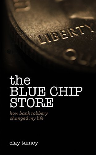 The Blue Chip Store - How Bank Robbery Changed My Life
