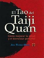 El Tao del Taiji Quan. Cómo mejorar la salud y el bienestar personal
