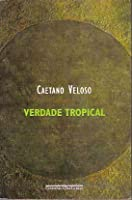 Tropical truth a story of music and revolution in brazil by caetano verdade trpical fandeluxe Images