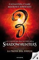 La prova del fuoco (Tales from the Shadowhunter Academy, #8)