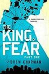 The King of Fear (Garrett Reilly #2, part 1)