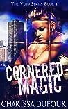 Cornered Magic (The Void, #1)