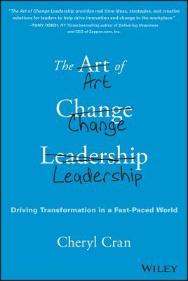 The art of change leadership   driving transformation in a fast-paced world (2015, John Wiley Sons)