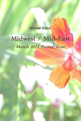 Midwest / Mid-East: March 2012 Poetry Tour