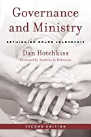 Governance and Ministry: Rethinking Board Leadership, Second Edition