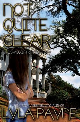 Not Quite Clear (A Lowcountry Mystery, #5)