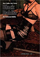 Black Dahlia - Die Schwarze Dahlie: Die Graphic Novel  (L.A. Quartet, #1)
