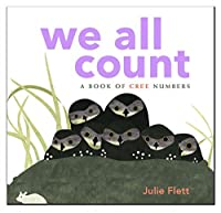 We All Count A Book of Cree Numbers
